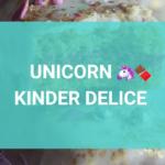 Receta - Unicorn Kinder Delice
