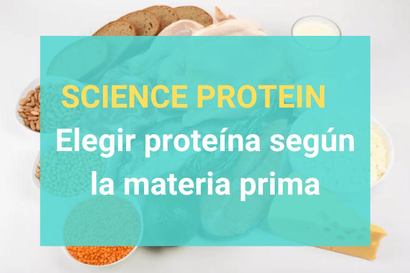 Science Protein - Elegir proteína según la materia prima