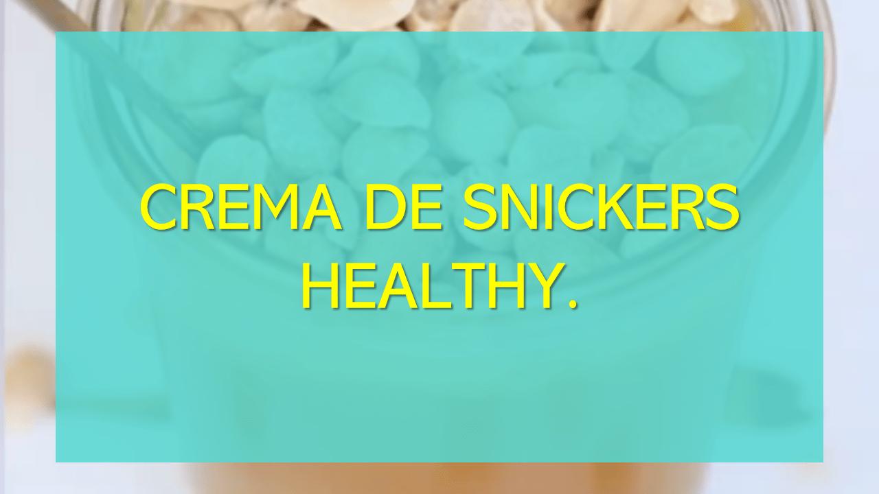 Crema de Snickers Healthy